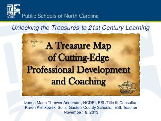 A Treasure Map of Cutting-Edge  Professional Development  and Coaching