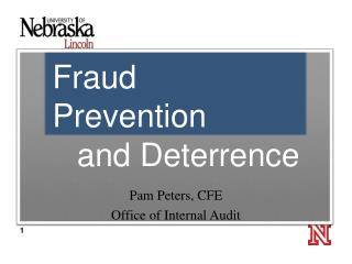 Fraud  Prevention  and  Deterrence Pam  Peters, CFE Office of Internal Audit