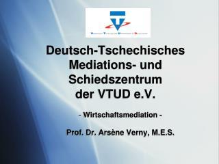 Deutsch-Tschechisches Mediations- und  Schiedszentrum der VTUD e.V.