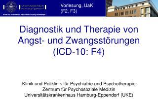 Diagnostik und Therapie  von  Angst- und Zwangsstörungen  ( ICD-10: F4)