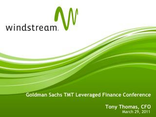 Goldman Sachs TMT Leveraged Finance Conference Tony Thomas, CFO