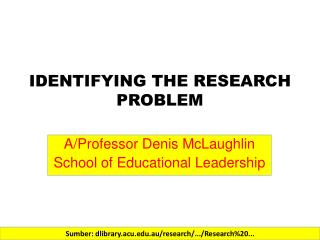 IDENTIFYING THE RESEARCH PROBLEM