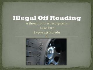 Illegal Off Roading