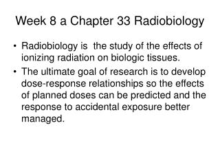 Week 8 a Chapter 33 Radiobiology