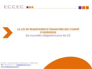 LA LOI DE TRANSPARENCE FINANCIÈRE DES COMITÉ D'ENTREPRISE De nouvelles obligations pour les CE