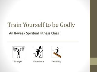 Train Yourself to be Godly