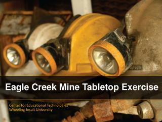 Eagle Creek Mine Tabletop Exercise