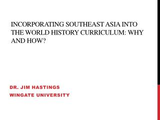 Incorporating Southeast Asia into the World History Curriculum: Why and How?