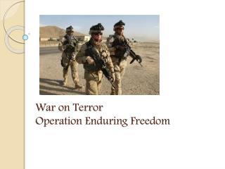 War on Terror Operation Enduring Freedom