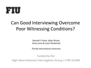 Can Good Interviewing Overcome Poor Witnessing Conditions?