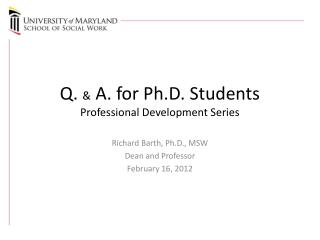 Q.  & A. for Ph.D. Students  Professional  Development  Series