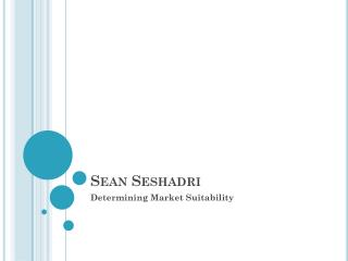 Sean Seshadri - Determining Market Suitability