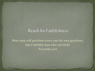 Reach for Faithfulness