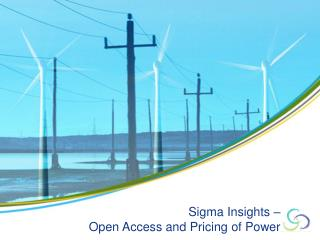 Sigma Insights �  Open Access and Pricing of Power