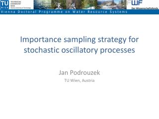 Importance sampling strategy for stochastic oscillatory processes