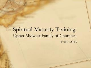 Spiritual Maturity Training Upper Midwest Family of Churches