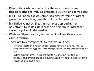 The strengths of relative valuation are also its weaknesses: