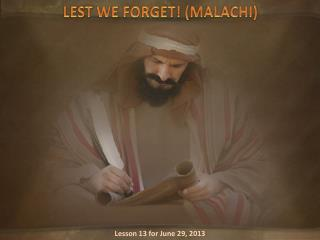 LEST WE FORGET! (MALACHI)