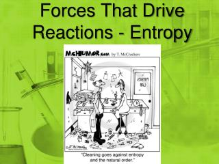 Forces That Drive Reactions -  Entropy