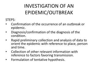 INVESTIGATION OF AN EPIDEMIC/OUTBREAK