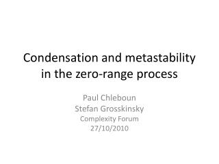 Condensation and metastability in the zero-range process