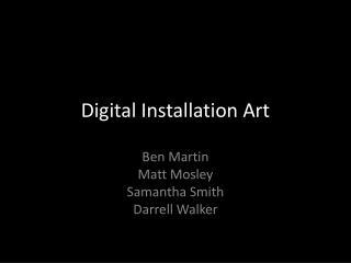 Digital Installation Art