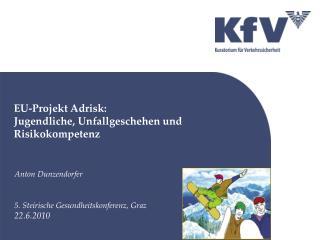 EU-Projekt  Adrisk :  Jugendliche , Unfallgeschehen und Risikokompetenz