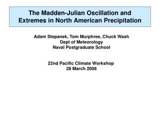 The Madden-Julian Oscillation and Extremes in North American Precipitation