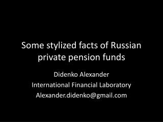 Some stylized facts of Russian  private pension funds