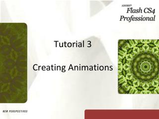 Tutorial 3 Creating Animations