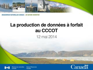 La production de  données  à  forfait  au CCCOT
