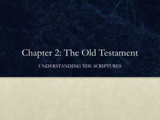 Chapter 2: The Old Testament