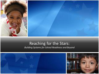 Reaching for the Stars: Building Systems for School Readiness and Beyond