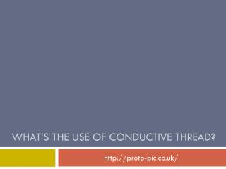 Proto-PIC - What's the Use of Conductive Thread