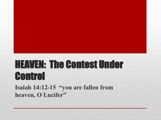 HEAVEN:  The Contest Under Control