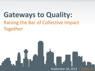 Gateways to Quality: Raising the Bar of Collective Impact Together