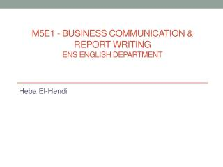 M5e1 - Business Communication &  Report Writing ENS English Department