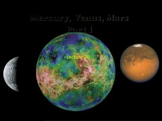 Mercury , Venus,  Mars Part I