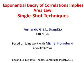 Exponential Decay of Correlations Implies Area Law:  Single-Shot Techniques