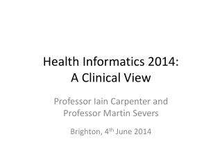Health Informatics 2014:  A Clinical View