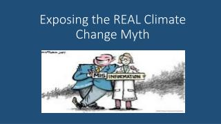 Exposing the REAL Climate Change Myth