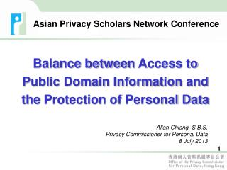 Allan Chiang, S.B.S. Privacy Commissioner for Personal  Data 8 July 2013