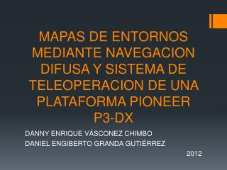 DANNY ENRIQUE V ÁSCONEZ CHIMBO DANIEL ENGIBERTO GRANDA GUTIÉRREZ 2012