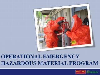 Operational Emergency hazardous material program
