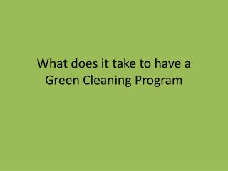 What does it take to have a Green Cleaning Program