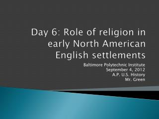 Day 6: Role of religion in early North American English settlements