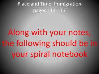 Place and Time: Immigration pages 114-117
