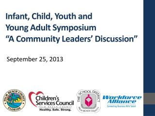 "Infant, Child, Youth and  Young Adult Symposium  ""A Community Leaders' Discussion"""