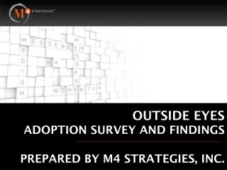 OUTSIDE EYES ADOPTION SURVEY AND FINDINGS
