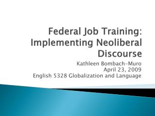 Federal Job Training: Implementing Neoliberal Discourse
